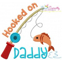 Hooked on Daddy Embroidery Design