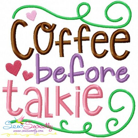 Coffee Before Talkie Embroidery Design