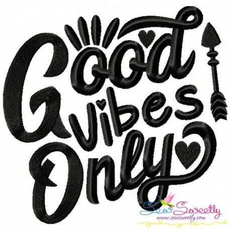 Good Vibes Only Embroidery Design Pattern- Category- Quotes Sayings Lettering Designs- 1