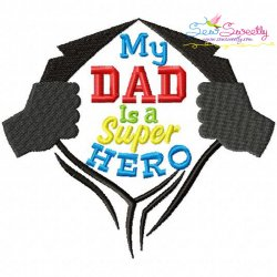 My Dad Is a Super Hero Embroidery Design
