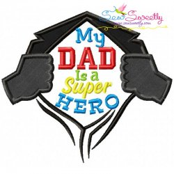 My Dad Is a Super Hero Applique Design