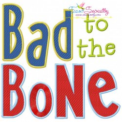 Bad To The Bone Embroidery Design