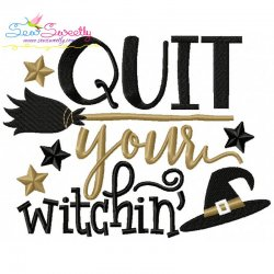 Quit Your Witchin Lettering Embroidery Design