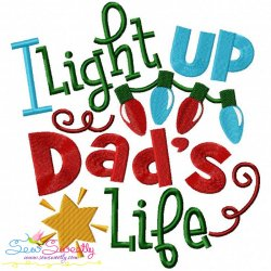I Light Up Dad's Life Embroidery Design