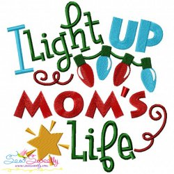 I Light Up Mom's Life Embroidery Design