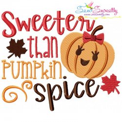Sweeter Than Pumpkin Spice Lettering Embroidery Design