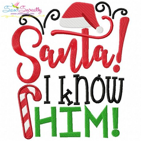 Santa I Know Him Embroidery Design