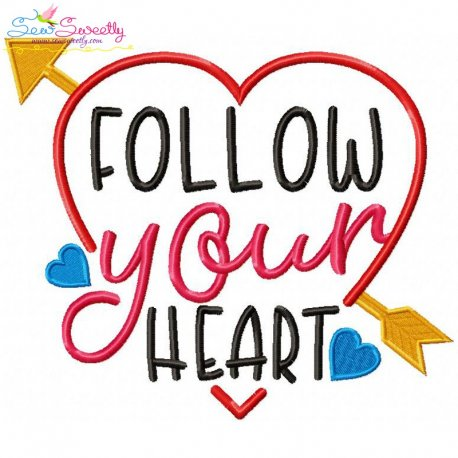 Follow Your Heart-2 Machine Embroidery Design