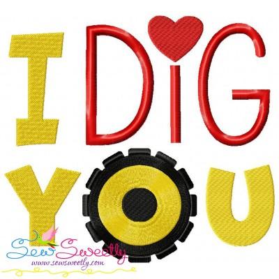 I Dig You Embroidery Design