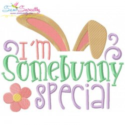 I am Some Bunny Special Embroidery Design