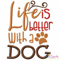 Life Is Better With a Dog Embroidery Design