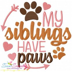 My Siblings Have Paws Embroidery Design