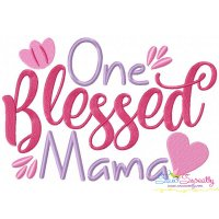 One Blessed Mama Embroidery Design