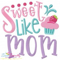 Sweet Like Mom Embroidery Design