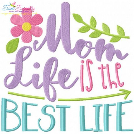 Mom Life Best Life Embroidery Design