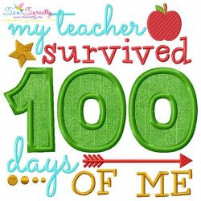 My Teacher Survived 100 Days of Me Applique Design