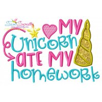 My Unicorn Ate My Homework Applique Design