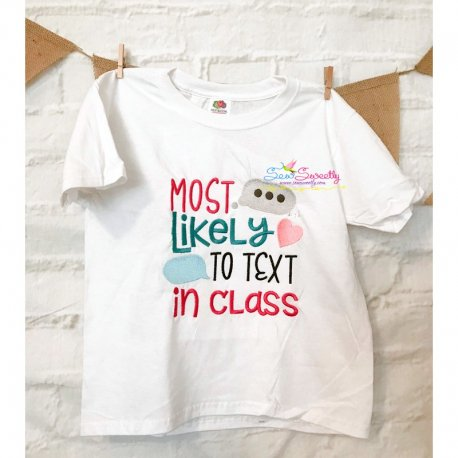 Most Likely To Text In Class Embroidery Design