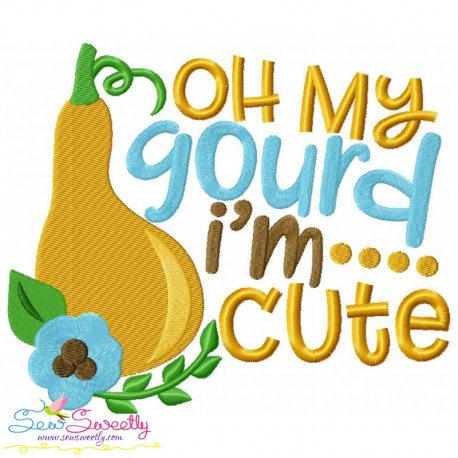 Oh My Gourd I'm Cute Embroidery Design