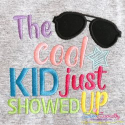 The Cool Kid Just Showed Up Applique Design