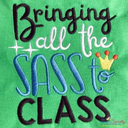 Bringing All The Sass To Class Embroidery Design