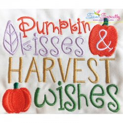 Pumpkin Kisses And Harvest Wishes-2 Lettering Embroidery Design