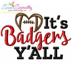 It's Badgers Y'all Football Embroidery Design