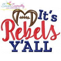 It's Rebels Y'all Football Embroidery Design