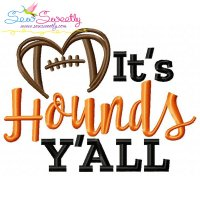 It's Hounds Y'all Football Embroidery Design