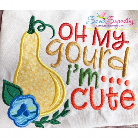 Oh My Gourd I'm Cute Lettering Applique Design- Category- Fall And Thanksgiving- 1