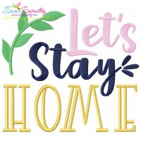 Lets Stay Home Embroidery Design