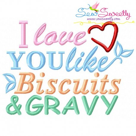 Love You Like Biscuits And Gravy Embroidery Design