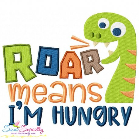 Roar Means I'm Hungry Embroidery Design