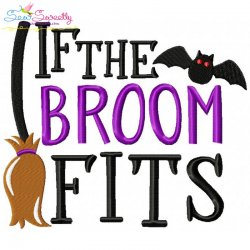 If The Broom Fits Lettering Embroidery Design