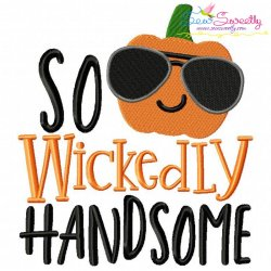 So Wickedly Handsome Lettering Embroidery Design