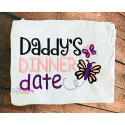 Daddy's Dinner Date Embroidery Design