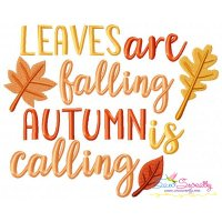 Leaves Are Falling Autumn Is Calling Lettering Embroidery Design