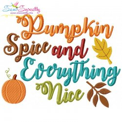 Pumpkin Spice and Everything Nice Lettering Embroidery Design