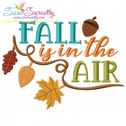 Fall is in The Air Lettering Embroidery Design