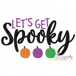 Let's Get Spooky Lettering Embroidery Design