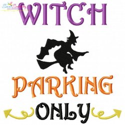 Witch Parking Only Embroidery Design
