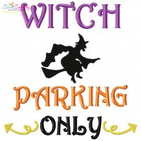 Witch Parking Only Lettering Embroidery Design