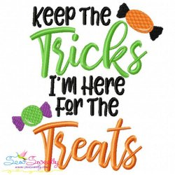 Keep The Tricks I am Here For The Treats Lettering Embroidery Design