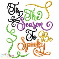 Tis The Season To Be Spooky Lettering Embroidery Design