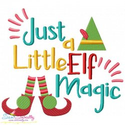 Just a Little Elf Magic Lettering Embroidery Design