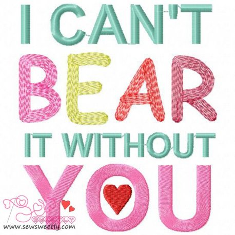 I Can't Bear It Embroidery Design Pattern- Category- Valentine's Day Designs- 1