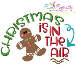Christmas Is In The Air Gingerbread Lettering Embroidery Design