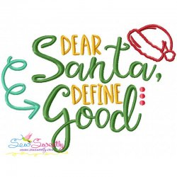 Dear Santa Define Good Lettering Embroidery Design