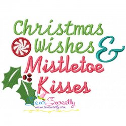 Christmas Wishes and Mistletoe Kisses Lettering Embroidery Design