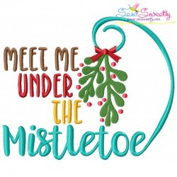 Meet Me Under The Mistletoe Lettering Embroidery Design